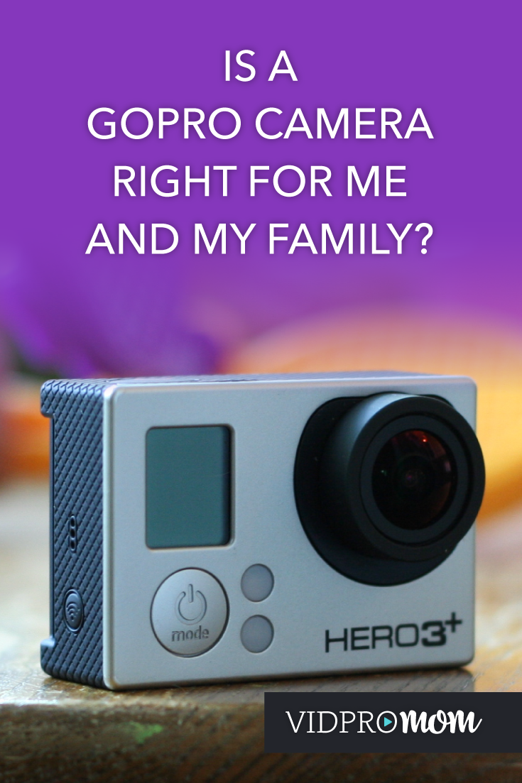Should I Buy a GoPro as a Family Camera?