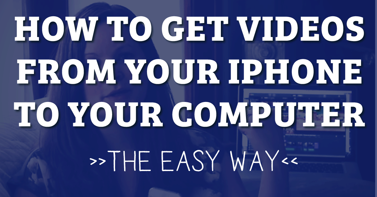 How To Get Videos From Your iPhone (or ANY phone!) Onto Your Computer - THE EASY WAY