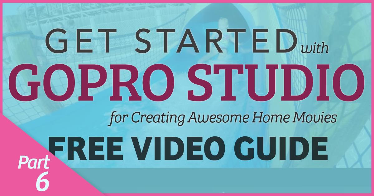Part 6: Exporting your GoPro Studio Video