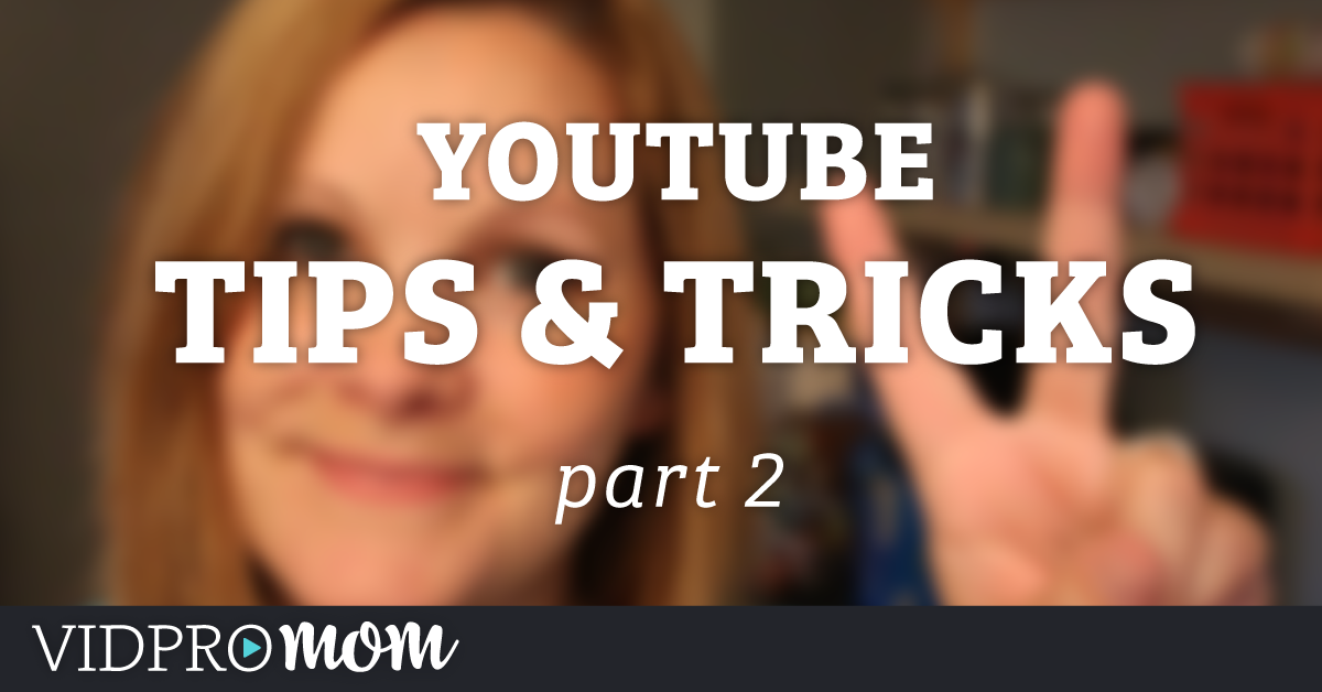 Custom Thumbnails, Annotations, and Cards OH MY! YouTube Tips & Tricks Part 2
