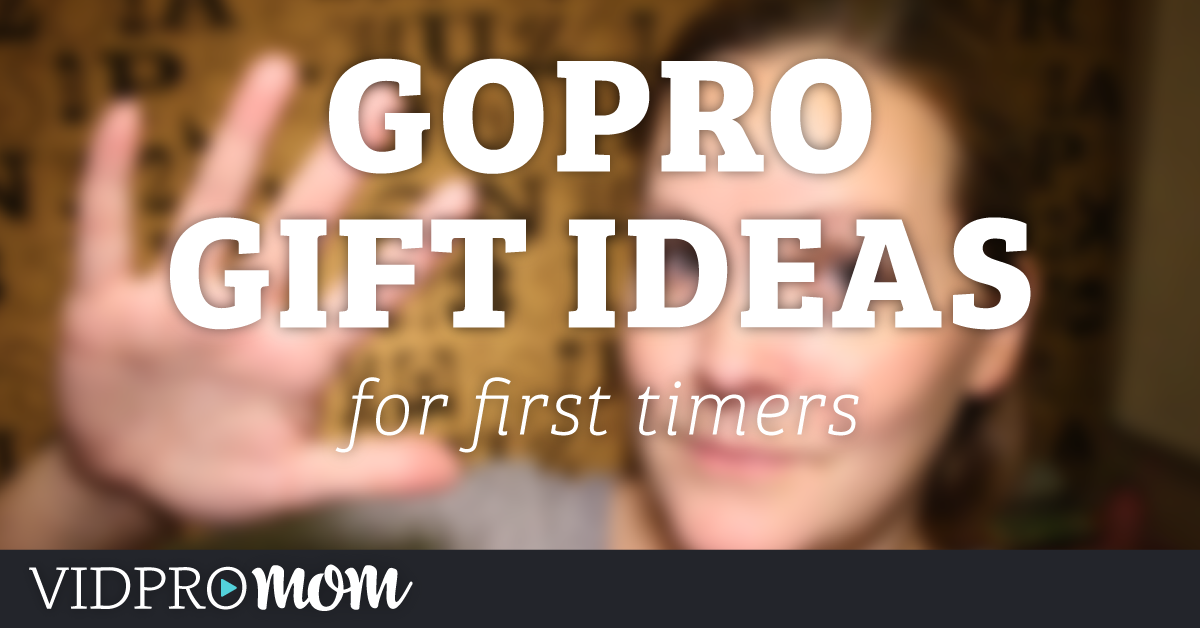 GoPro Gift Ideas for First Time GoPro Users
