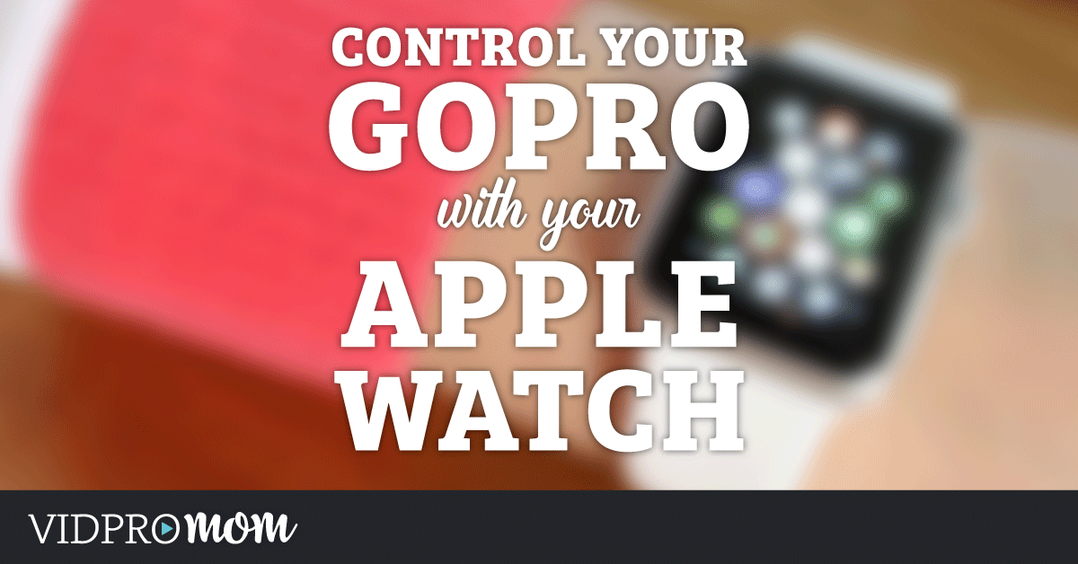 Apple Watch GoPro App - How does it work?
