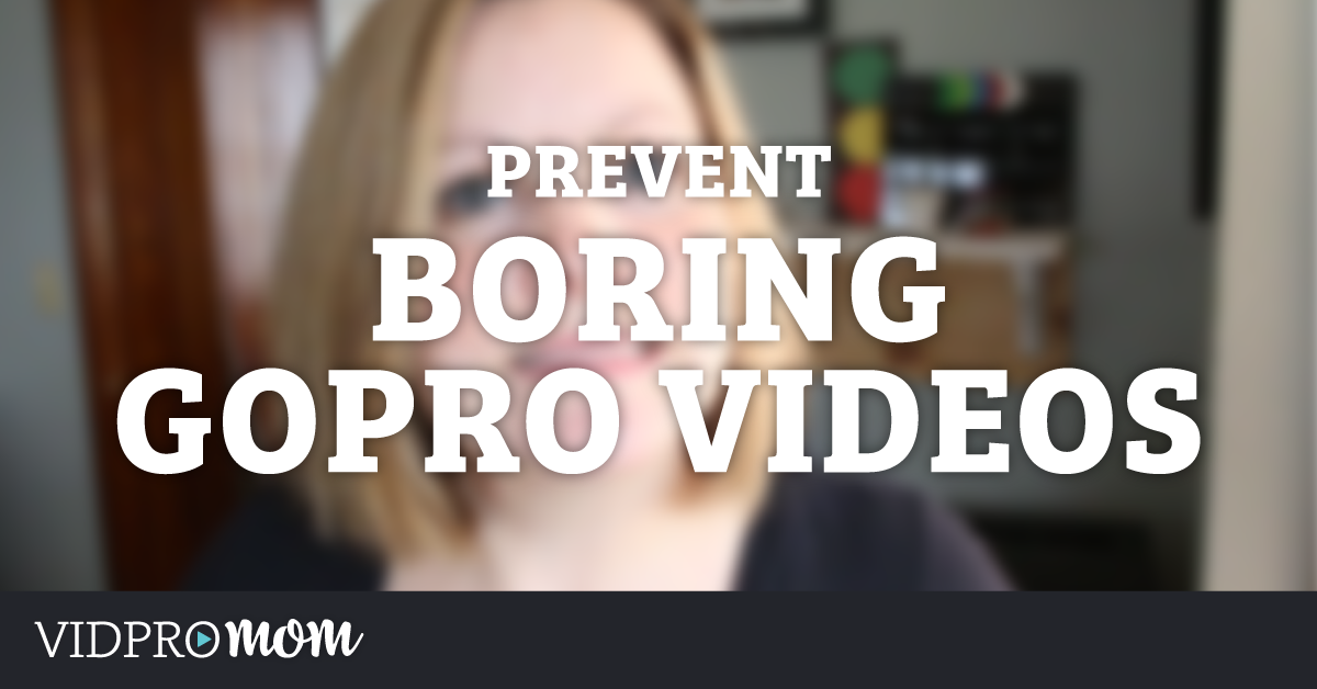 Prevent Boring GoPro Videos - How To Tell A Story With Your Videos