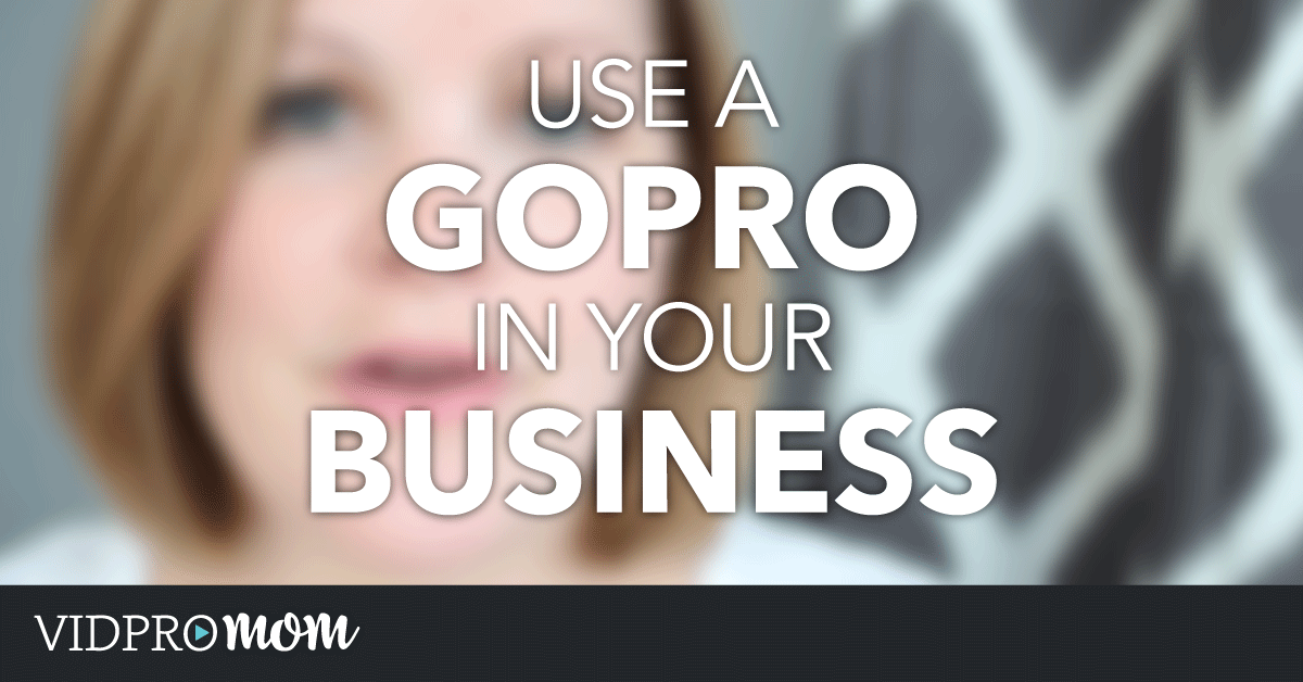 Use a GoPro in Your Business