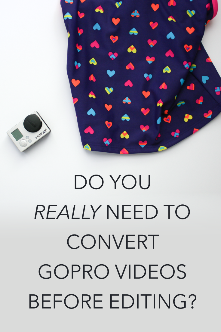 Convert GoPro Videos for Premiere Pro – Is It Necessary?