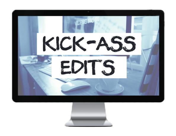 Kick-Ass Edits