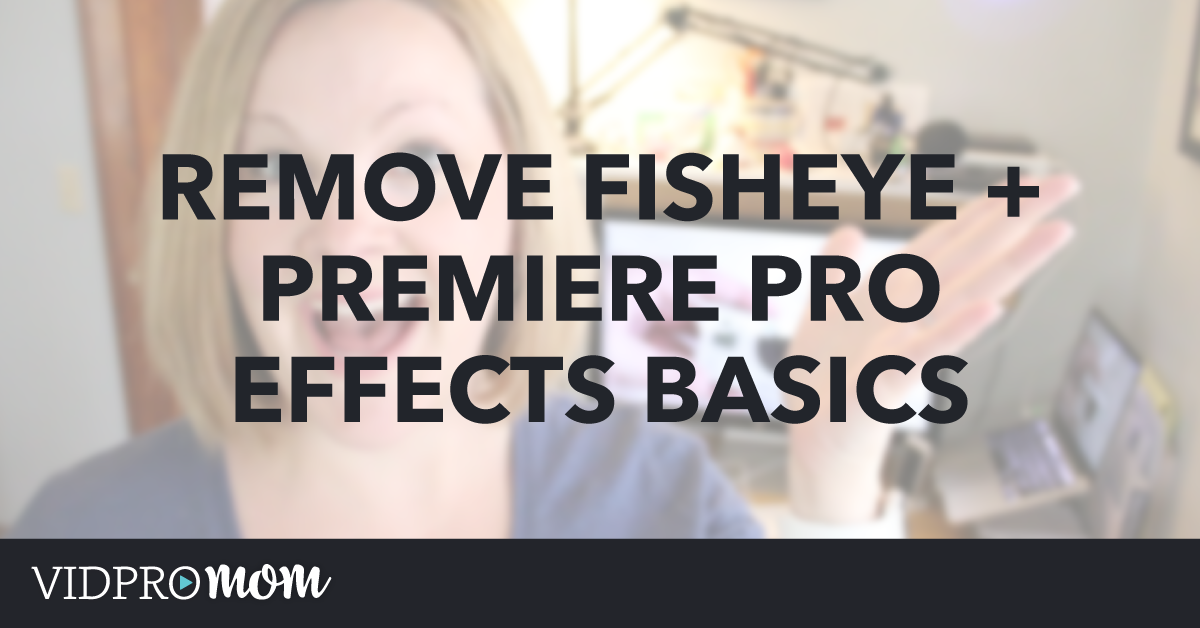 Remove GoPro Fisheye and Basic Effects Controls in Premiere Pro