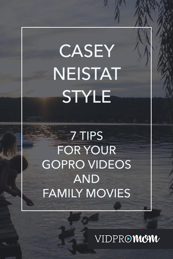 Casey Neistat Style Tips