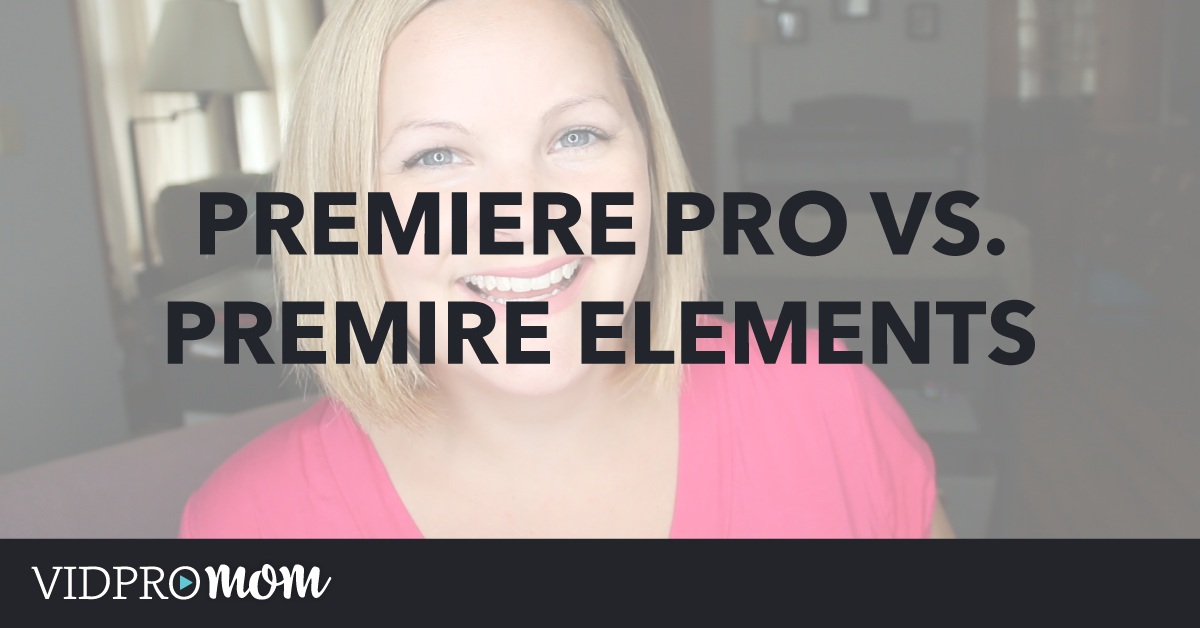 Adobe Premiere Pro vs Premiere Elements – What