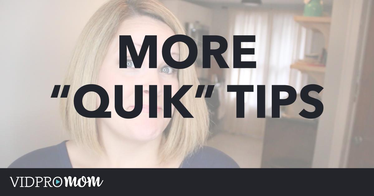 GoPro Quik for Desktop – More Quik Tips