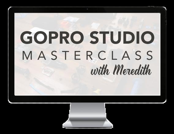 GOPRO STUDIO MASTERCLASS W/MEREDITH