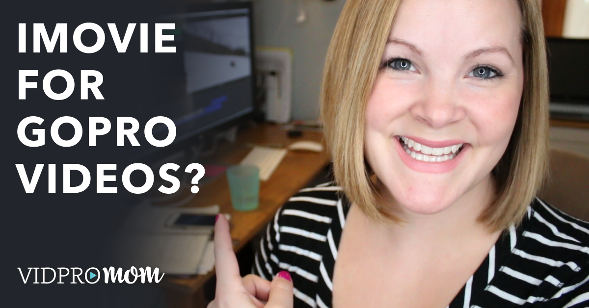 5+ Reasons Why Editing GoPro Videos with iMovie is a Great Idea