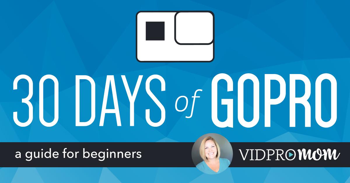 30 Days of GoPro KICK OFF + GoPro Settings Cheat Sheet
