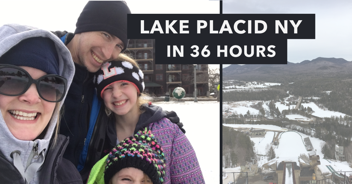 36 Hours in Lake Placid, NY