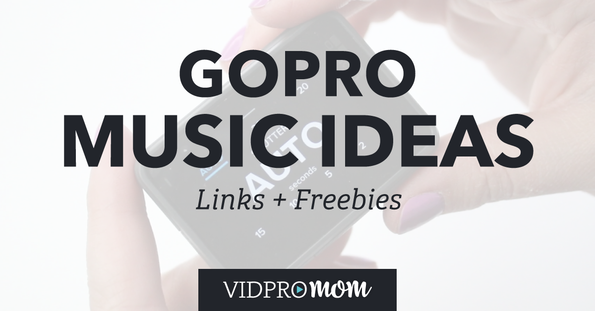 GoPro Music Ideas – Links & Freebies for Summer 2017
