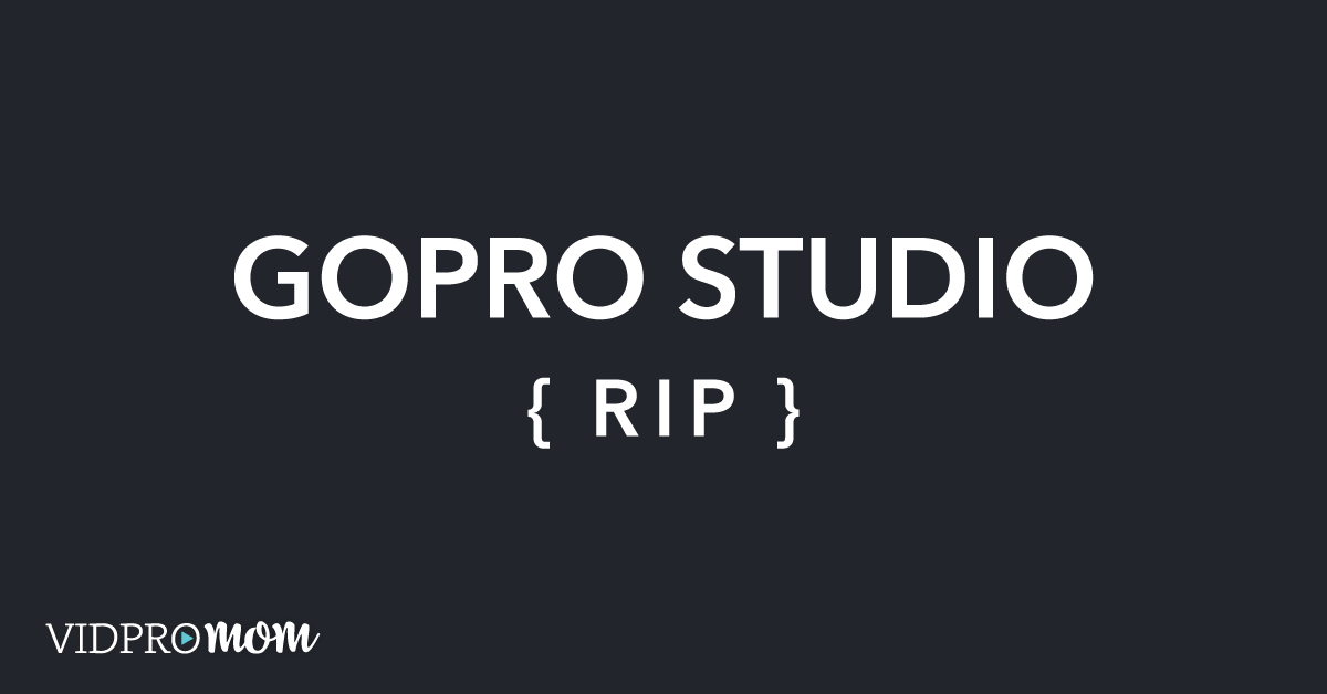 GoPro Studio Download - what happened to GoPro Studio?