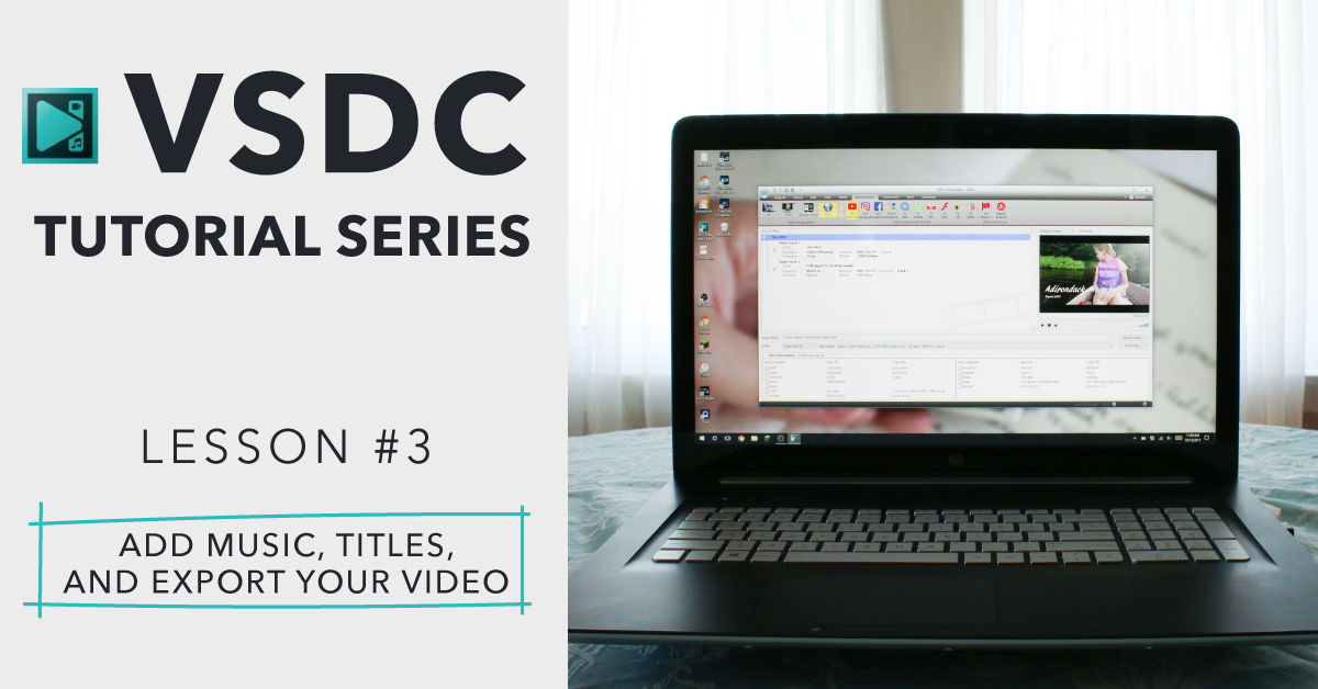 VSDC Tutorial 3 – How to add music, titles, and export videos with VSDC