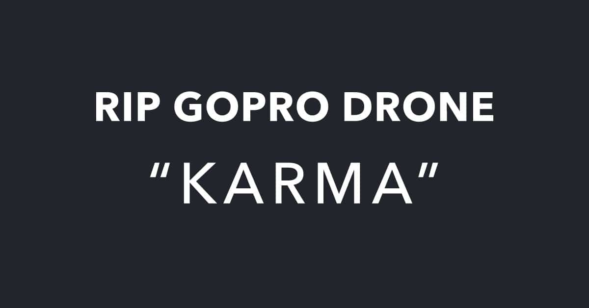 GoPro Drone Down For Good and other GoPro News