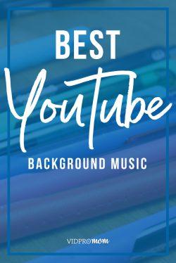 Best Youtube Background Music