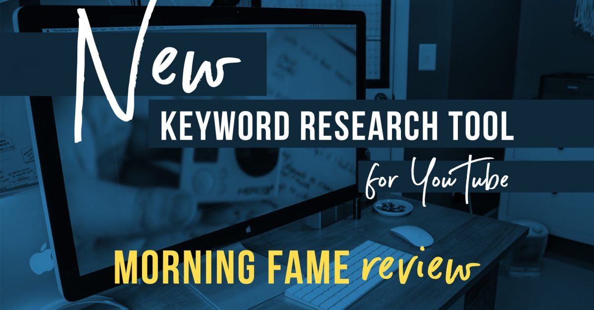 Morning Fame Review – Mind Blowing New Keyword Tool for YouTube