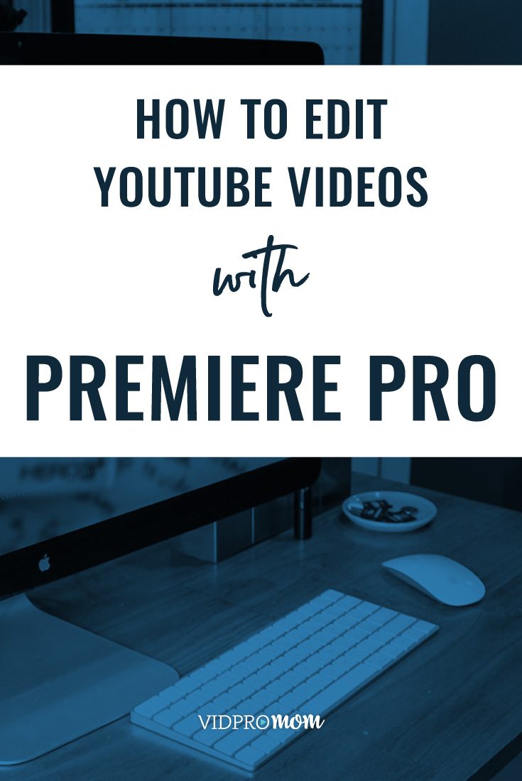 How To Edit Youtube Videos With Premiere Pro 1