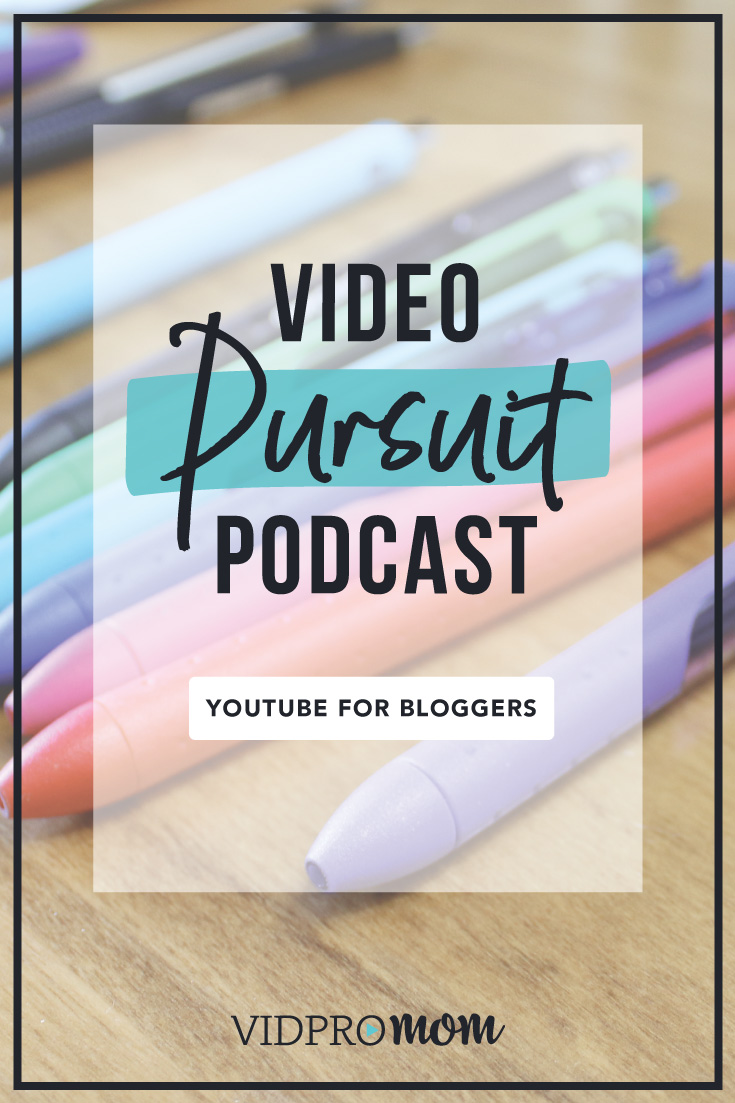 Video Pursuit Podcast – Youtube For Bloggers