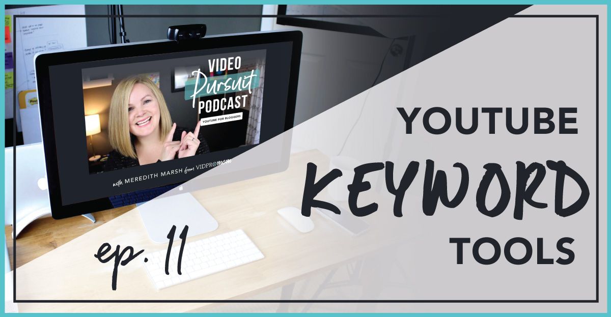 #11: YouTube Keyword Tools I Use for Views & Growth