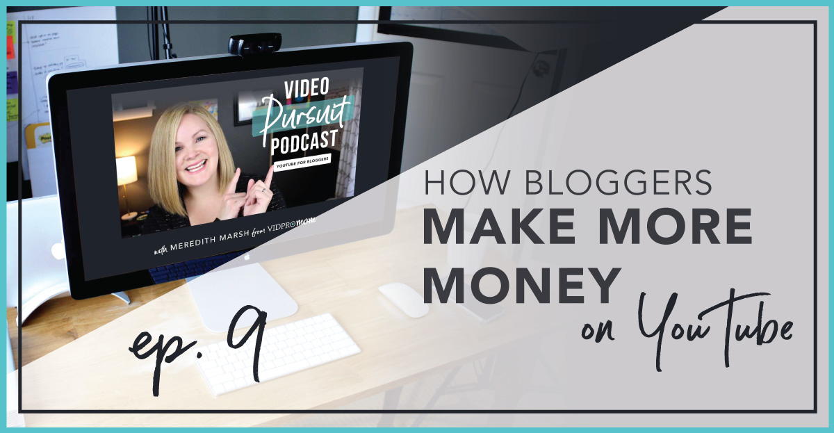 #9: 3 Ways Bloggers can Make More Money on YouTube