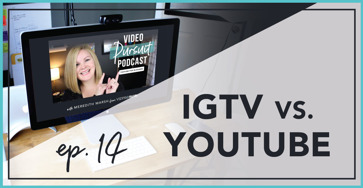 #14: IGTV vs. YouTube: Is IGTV The YouTube Killer?