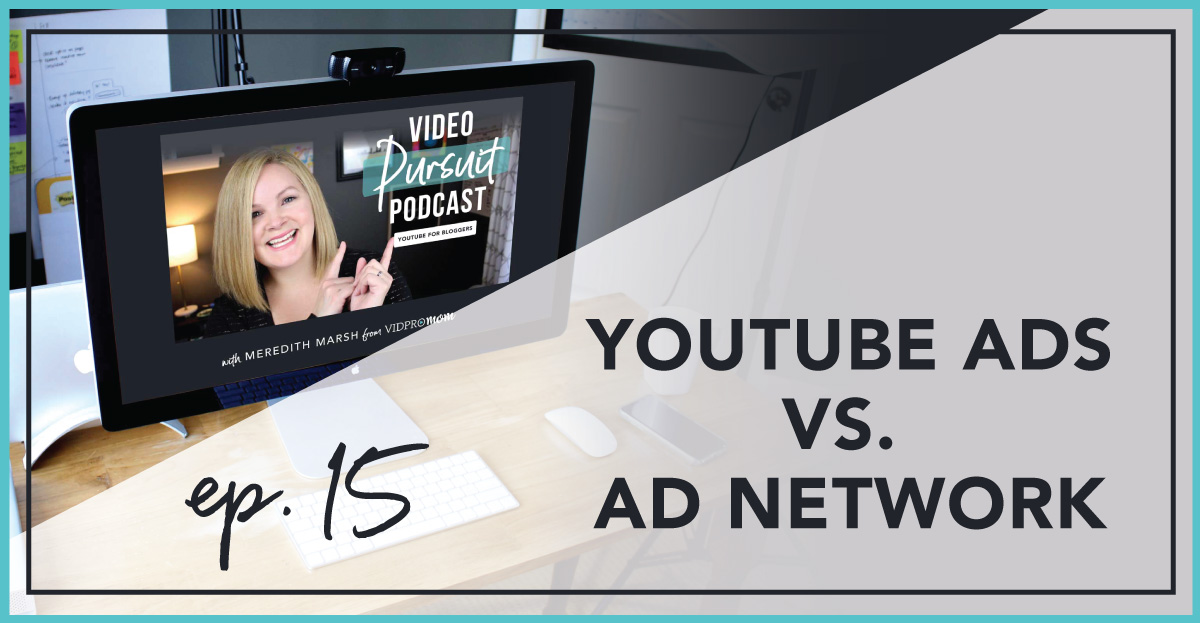 #15: More Revenue – YouTube Ads vs. Ad Network Ads?