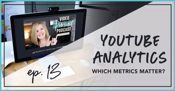 Youtube Analytics – Which metrics matter?
