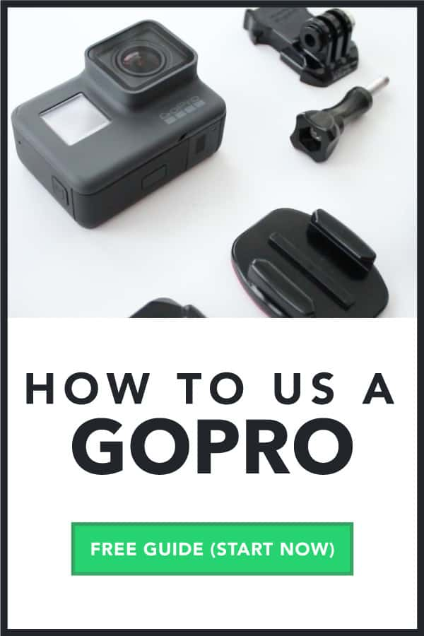 How To Use a GoPro - Complete Guide (totally free, start now!!)