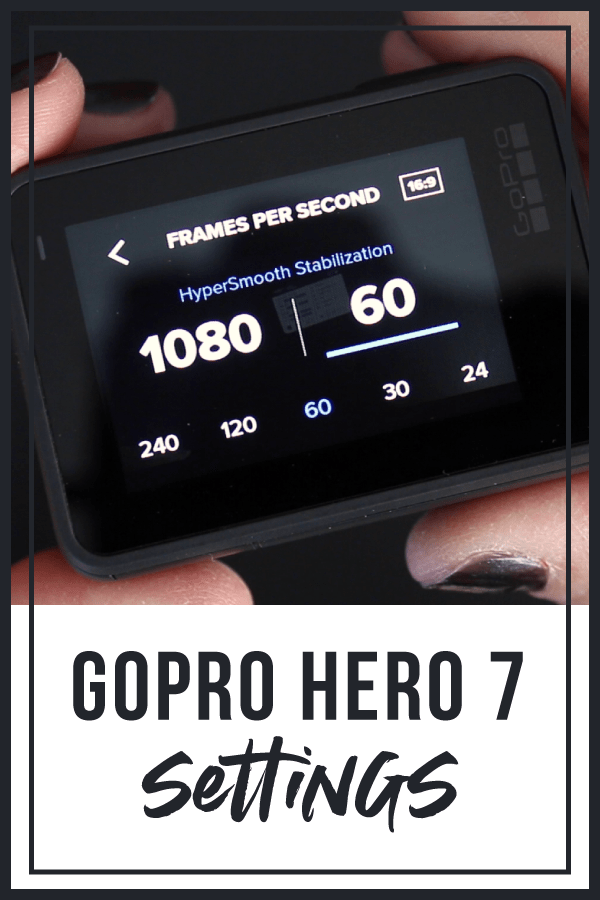 Gopro Hero7 Settings Meredith Marsh Vidpromom