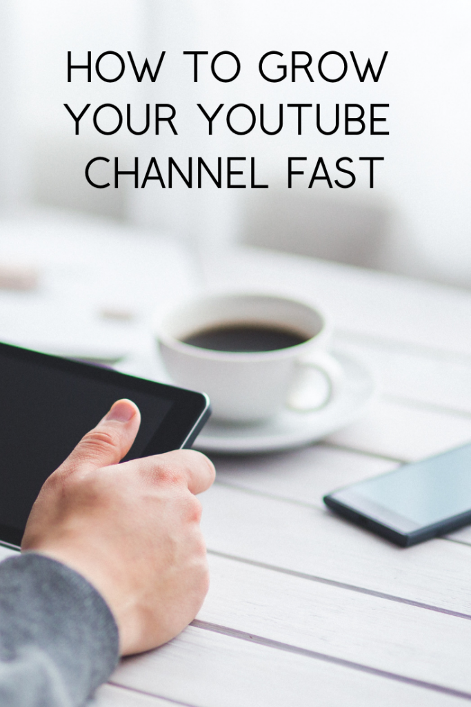 How To Grow A Youtube Channel Fast