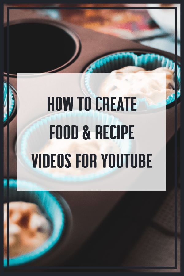 Pin How To Create Food And Recipe Videos For Youtube