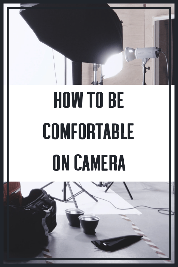 How To Be Comfortable On Camera 1