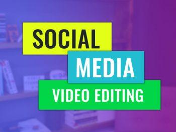 Social Media Video Editing