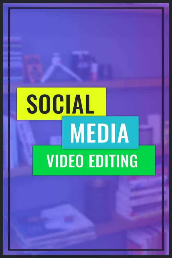 Best Video Editors for Social Media