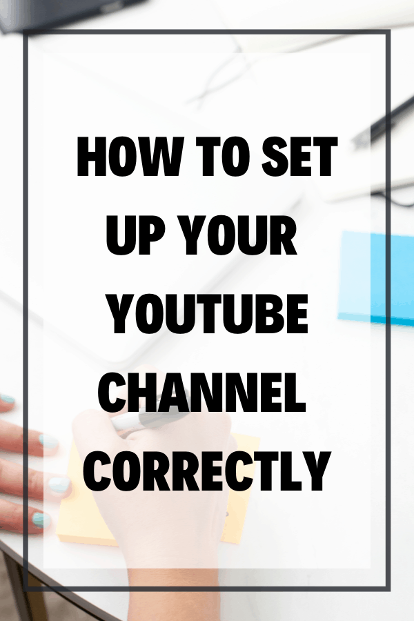 How To Set Up Your Youtube Channel Correctly Pin