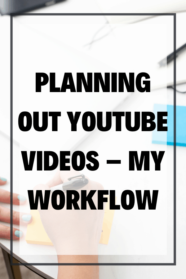 Planning out YouTube Videos
