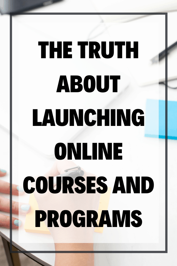 The Truth About Launching Online Courses And Programs Pin