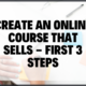 Blog Image Create An Online Course That Sells First 3 Steps