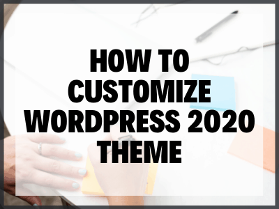 Customize WordPress 2020 Theme