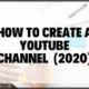 Blog Image How To Create A Youtube Channel (2020)
