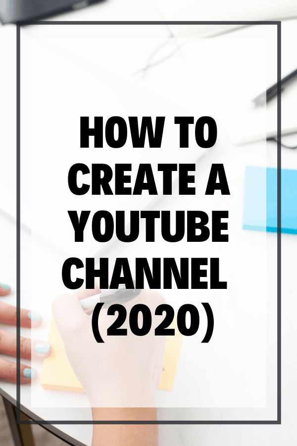 How to create a YouTube Channel  (2020)
