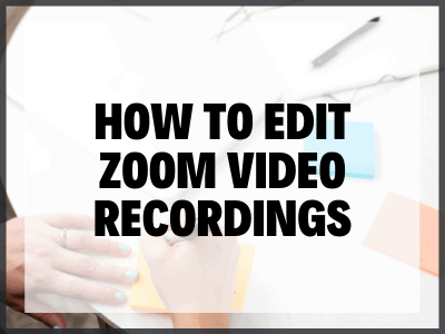 How to Edit Zoom Video