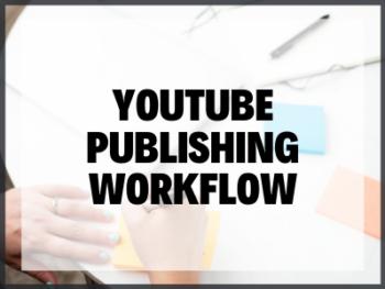 Youtube Publishing Workflow