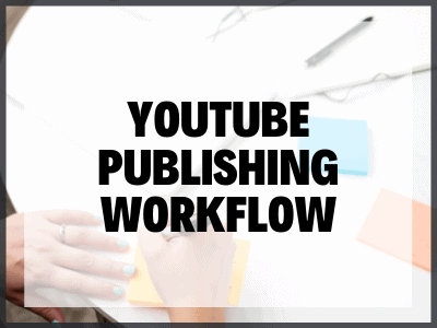 Youtube Publishing Workflow