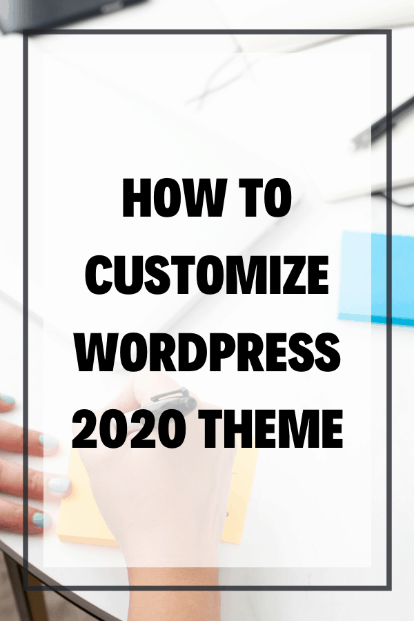 How to Customize WordPress 2020 Theme