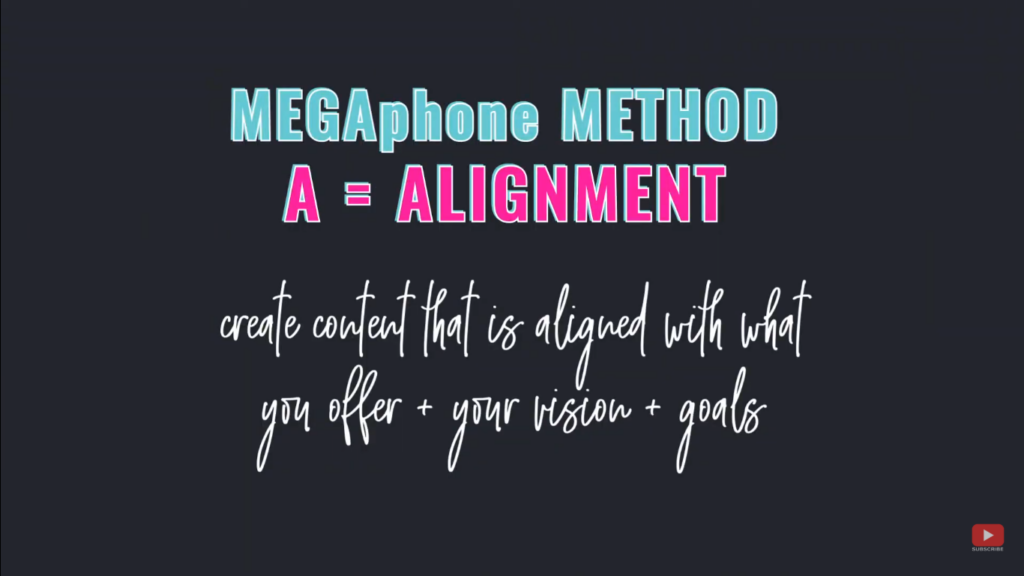 Grow Your Audience Fast using the MEGAphone Method - A = Alignment